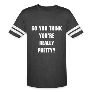 So you think you're really pretty? Tee - Vintage Sport T-Shirt