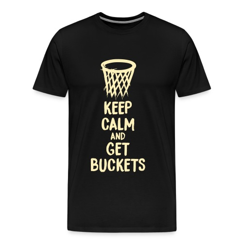 Keep calm and get buckets T - Men's Premium T-Shirt