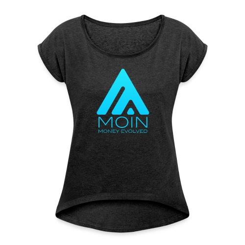 MOIN Woman T-shirt - Women's Roll Cuff T-Shirt
