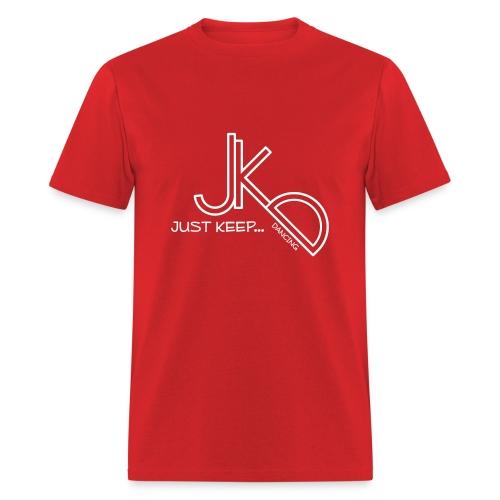 Just Keep...Dancing - Men's T-Shirt