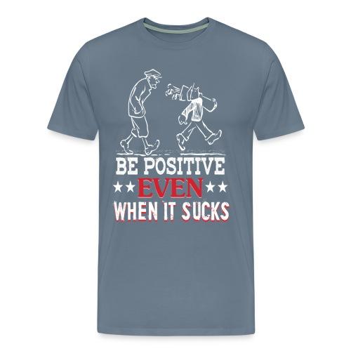 Be Positive T-Shirts - Men's Premium T-Shirt