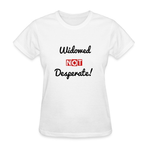 Not Desperate! - Women's T-Shirt
