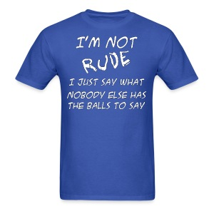 I'm Not Rude - Men's T-Shirt