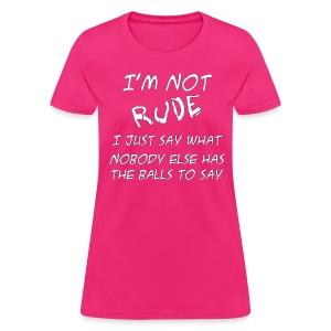 I'm Not Rude - Women's T-Shirt