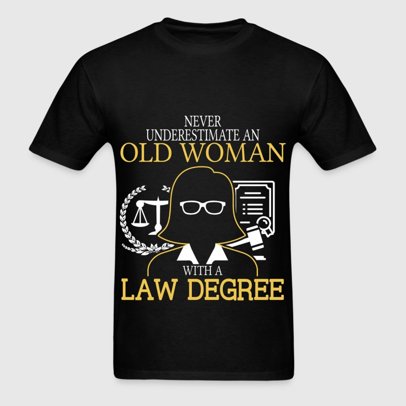 Never Underestimate An Old Woman With A Law Degree T-Shirts - Men's T-Shirt