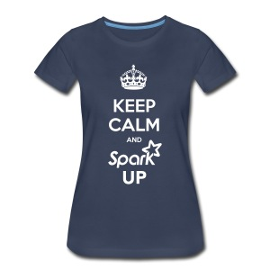 Keep Calm and Spark Up - (Women's Premium) - Women's Premium T-Shirt
