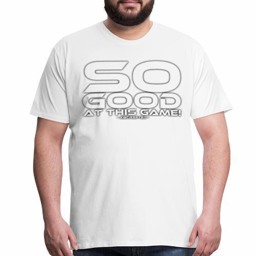 SO GOOD! (Men's / Borderless) - Men's Premium T-Shirt
