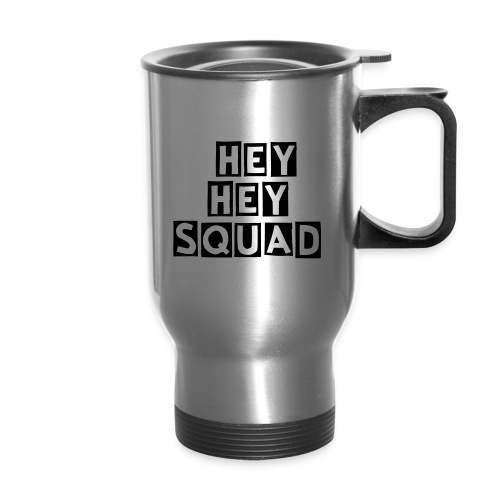 hey hey squad hot mug - Travel Mug