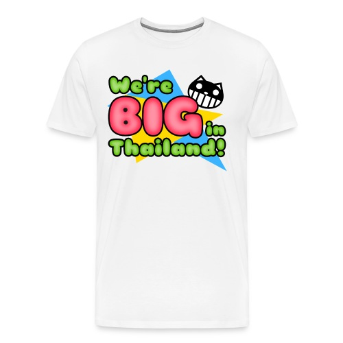 BIG in Thailand! - Men's Premium T-Shirt