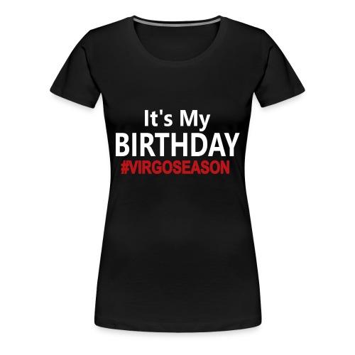 It's My Birthday #VIRGOSEASON Women's Fitted Tee Black - Women's Premium T-Shirt