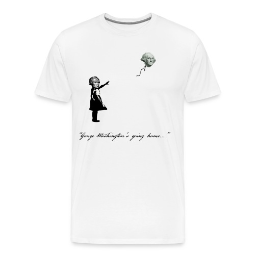 George Washington's Going Home - Men's Premium T-Shirt