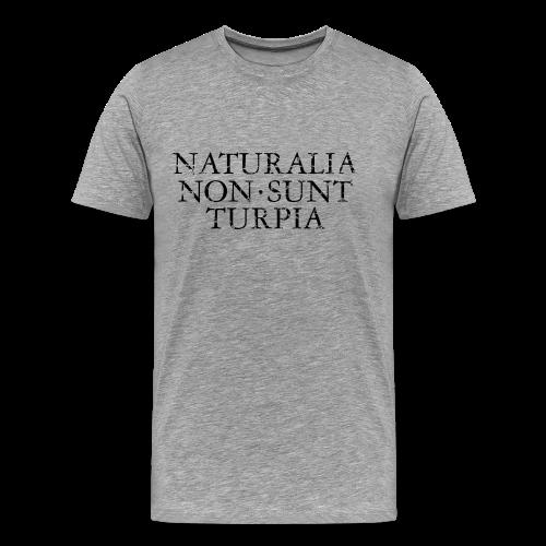Naturalia Non Sunt Turpia (Vintage Black) S-5X T-Shirt - Men's Premium T-Shirt