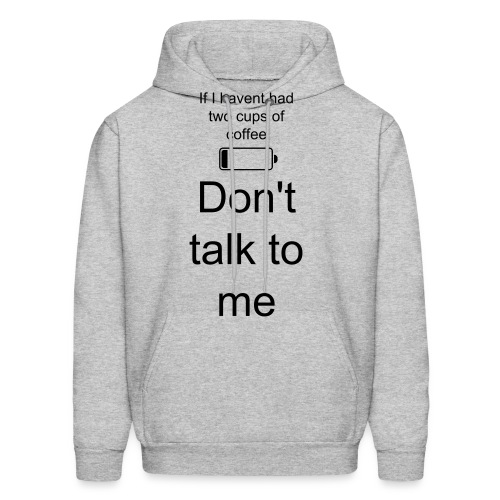 No coffee don't talk to me-gray - Men's Hoodie