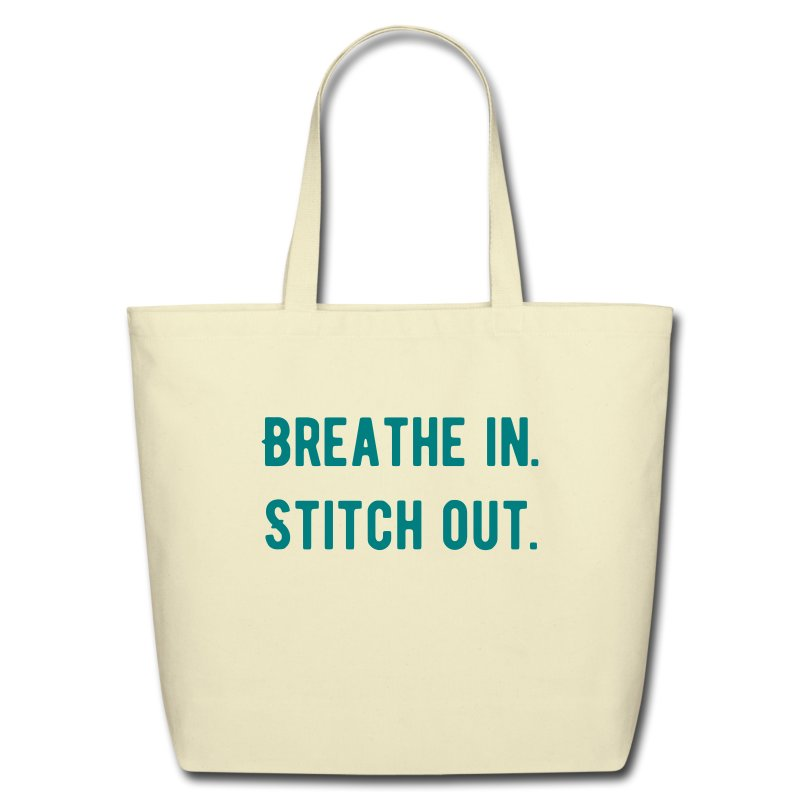 Breathe In Stitch Out Tote - Eco-Friendly Cotton Tote