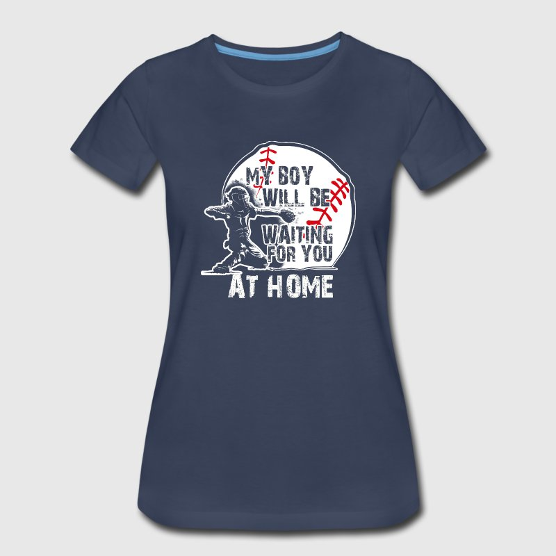 My Boy Will Be Waiting For You AT HOME Women S Premium T Shirt