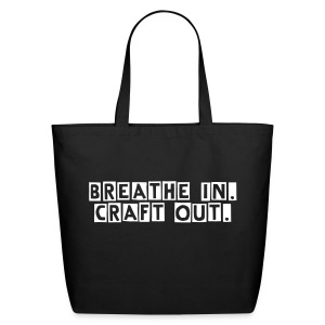 Breathe In Craft out Tote - Eco-Friendly Cotton Tote