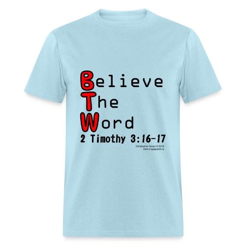 BTW Believe The Word - Men's T-Shirt