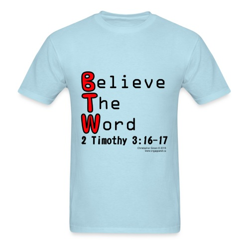 BTW Believe The Word - Men's T-Shirt