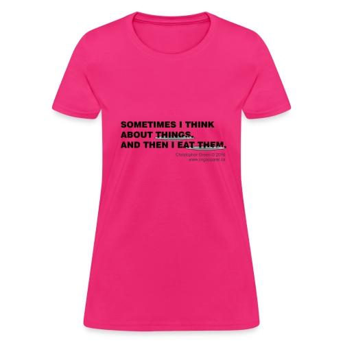 I Eat Them (Womens) - Women's T-Shirt