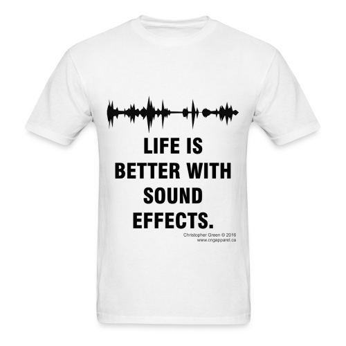 Life is Better With Sound Effects (Tee Shirt) - Men's T-Shirt