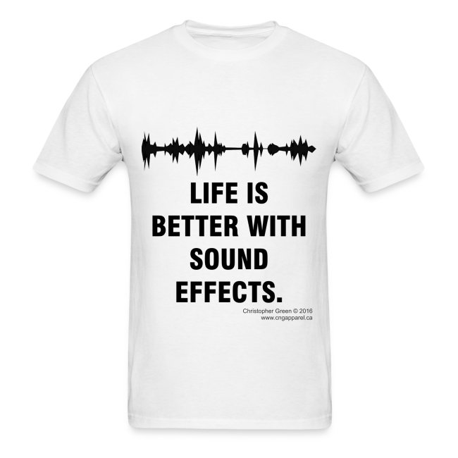 Life is Better With Sound Effects (Tee Shirt)