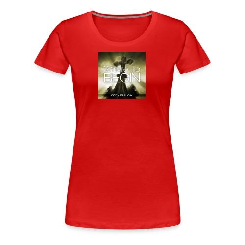 Where to Begin Women's T - Women's Premium T-Shirt