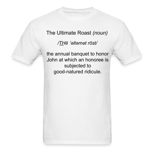 The Ultimate Roast-Bum Shirt - Men's T-Shirt