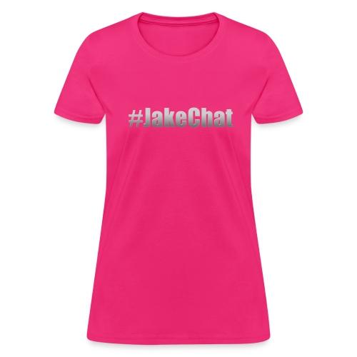 #JakeChat Original Women's T-Shirt - Women's T-Shirt
