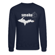 Long Sleeve Shirts ~ Crewneck Sweatshirt ~ Smoke U.P.