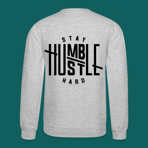 Stay Humble Crew Neck - Crewneck Sweatshirt