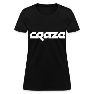 Womens CraZe T-Shirt - Women's T-Shirt