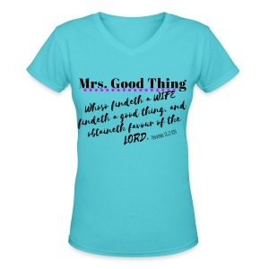 Mrs. Good Thing Tee - Women's V-Neck T-Shirt