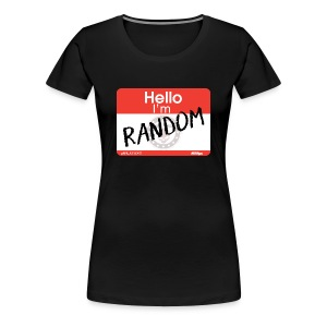 Hello I'm RANDOM 2 - Women's Premium T-Shirt