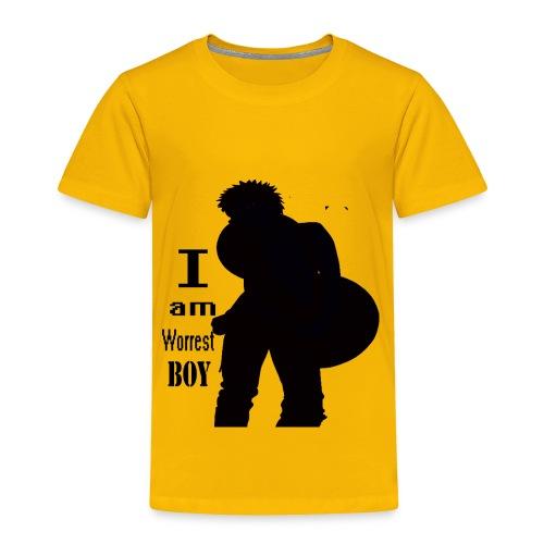 I am worest boy  - Toddler Premium T-Shirt