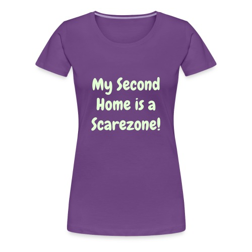 Glow-in-the-dark exclusive 'My Second Home is a Scarezone' - Women's Premium T-Shirt
