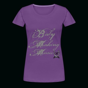 Baby Making - Women's Premium T-Shirt