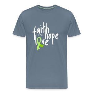Faith, Hope, Love. Lyme Disease awareness top - Men's Premium T-Shirt