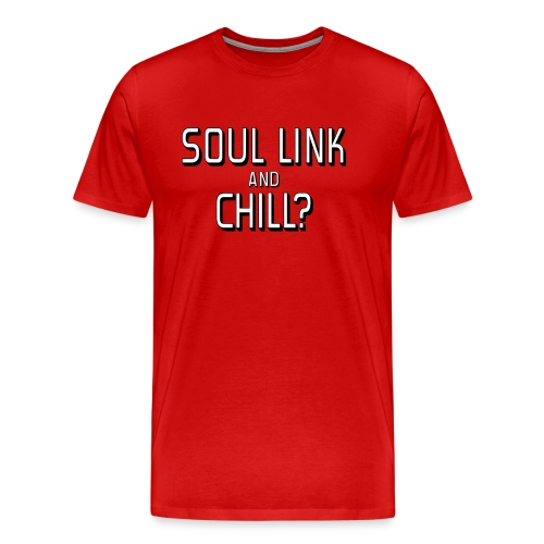 Soul Link and Chill? - Men's Premium T-Shirt