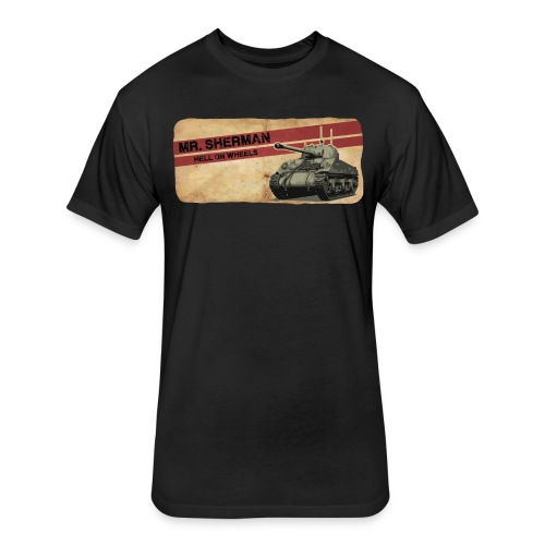 Sherman Tank Hell on Wheels - Fitted Cotton/Poly T-Shirt by Next Level