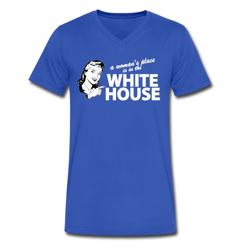 A WOMAN'S PLACE IS IN THE WHITE HOUSE - Men's V-Neck T-Shirt by Canvas