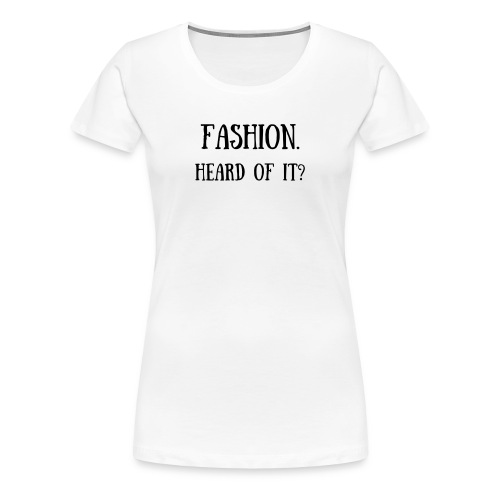 Women's Premium T-Shirt - Fashion.