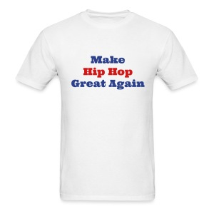 Make Hip Hop Great Again: Don - Men's T-Shirt