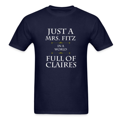 Just A Mrs. Fitz In A World Full Of Claires - Men's T-Shirt