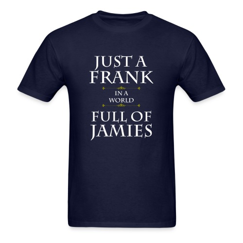 Just A Frank In A World Full Of Jamies - Men's T-Shirt