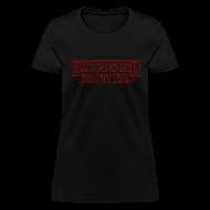T-Shirts ~ Women's T-Shirt ~ Stanger Bloodshed Women