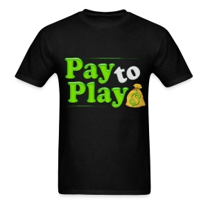 Pay to Play - Men's T-Shirt