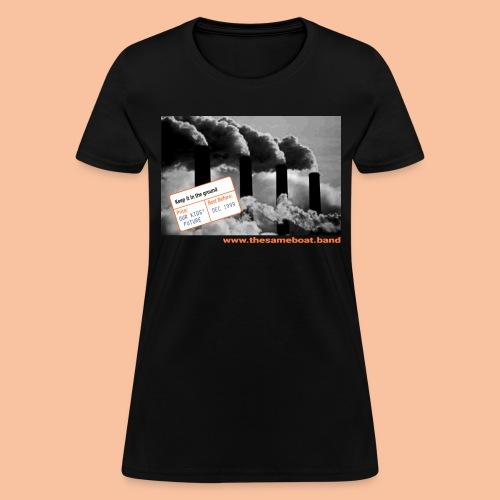 Keep It In The Ground - Womens T-shirt - Women's T-Shirt
