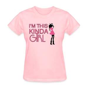 Kinda Girl - Women's T-Shirt