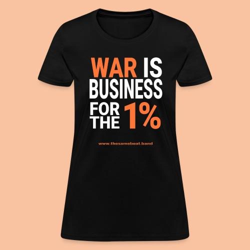 War Is Business - Womens T-shirt - Women's T-Shirt