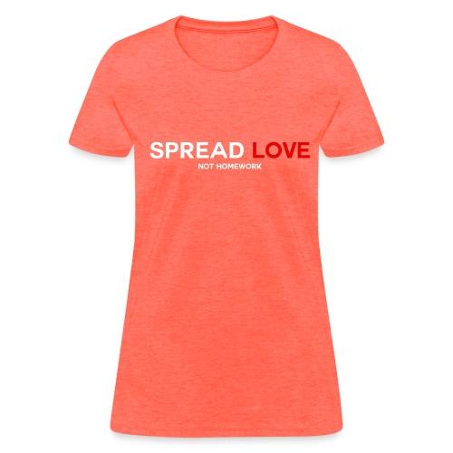 Spread Love Not Homework (Women) - Women's T-Shirt